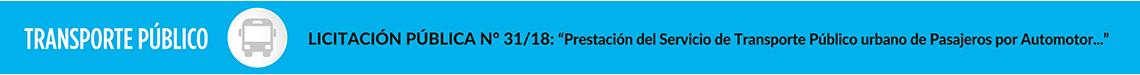 """Licitación Pública N° 31/18 - Expte. Nº 4059-3917/2018. """"Prestación del Servicio de Transporte Público Urbano De Pasajeros Por Automotor, en jurisdicción de la Municipalidad de Junín (b)""""."""