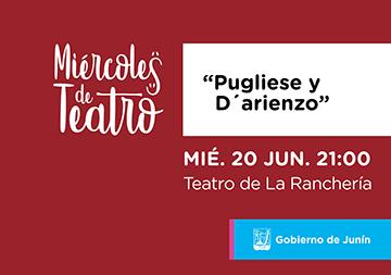 Miércoles de Teatro Pugliese y D´arienzo